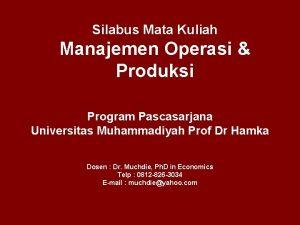 Silabus Mata Kuliah Manajemen Operasi Produksi Program Pascasarjana