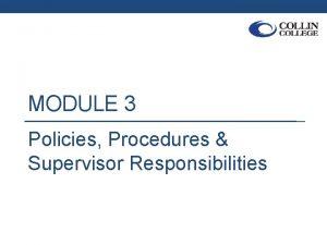 MODULE 3 Policies Procedures Supervisor Responsibilities 2 Supervisor