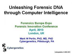 Unleashing Forensic DNA through Computer Intelligence Forensics Europe