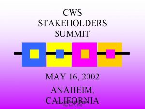 CWS STAKEHOLDERS SUMMIT MAY 16 2002 ANAHEIM CALIFORNIA