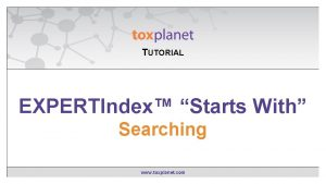 TUTORIAL EXPERTIndexStarts Contains EXPERTIndex With Searching www toxplanet