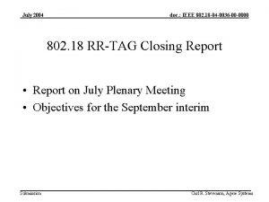 July 2004 doc IEEE 802 18 04 0036