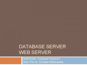 DATABASE SERVER WEB SERVER 030513249 Computer Practice II