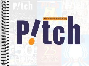 Content Overview Pitch Daily Newsletter Pitch website Why