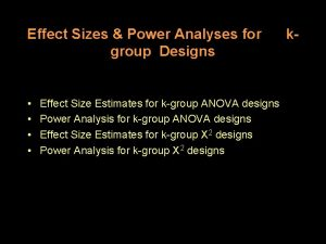 Effect Sizes Power Analyses for group Designs Effect