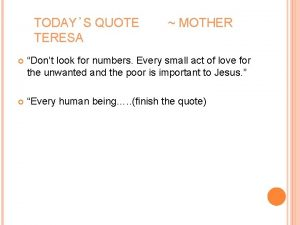 TODAYS QUOTE TERESA MOTHER Dont look for numbers