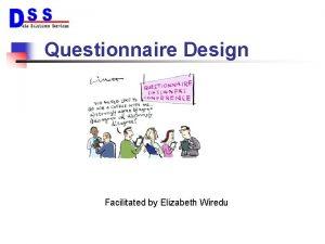 Questionnaire Design Facilitated by Elizabeth Wiredu Course Aim