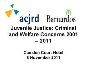 Juvenile Justice Criminal and Welfare Concerns 2001 2011