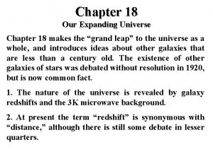 Chapter 18 Our Expanding Universe Chapter 18 makes