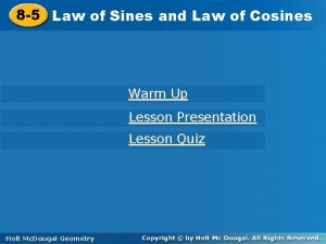 8 5 Law Lawofof Sinesand and Lawofof Cosines
