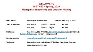 WELCOME TO MGT 450 Spring 2019 Managerial Leadership