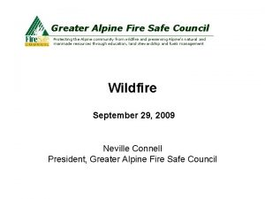Greater Alpine Fire Safe Council Protecting the Alpine