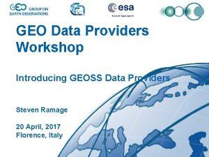 GEO Data Providers Workshop Introducing GEOSS Data Providers