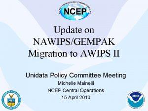 Update on NAWIPSGEMPAK Migration to AWIPS II Unidata