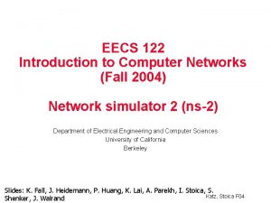 EECS 122 Introduction to Computer Networks Fall 2004