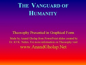 THE VANGUARD OF HUMANITY Theosophy Presented in Graphical