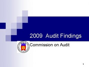 2009 Audit Findings Commission on Audit 1 Operations