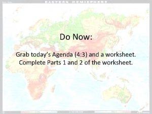 Do Now Grab todays Agenda 4 3 and