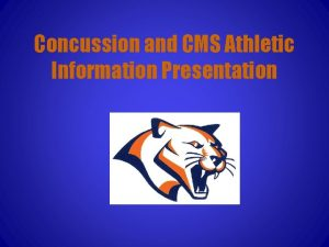 Concussion and CMS Athletic Information Presentation Athletic Director