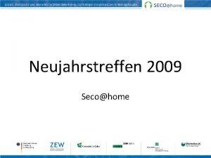 Neujahrstreffen 2009 Secohome Agenda 11 00 Stand des