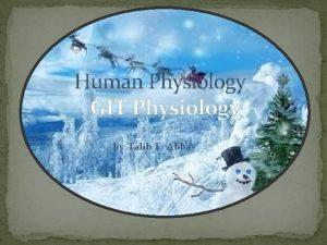 Human Physiology GIT Physiology by Talib F Abbas