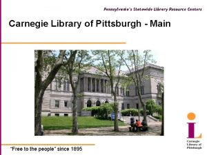 Pennsylvanias Statewide Library Resource Centers Carnegie Library of