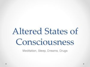 Altered States of Consciousness Meditation Sleep Dreams Drugs