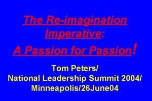 The Reimagination Imperative A Passion for Passion Tom