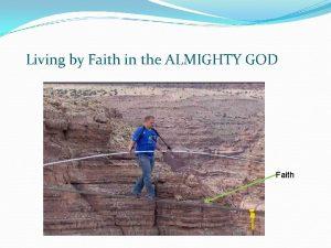 Living by Faith in the ALMIGHTY GOD Faith