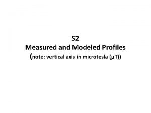 S 2 Measured and Modeled Profiles note vertical