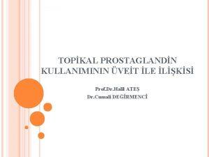 TOPKAL PROSTAGLANDN KULLANIMININ VET LE LKS Prof Dr
