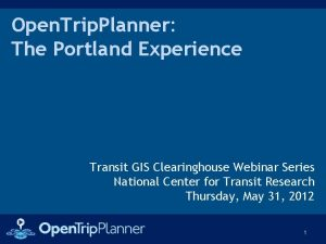 Open Trip Planner The Portland Experience Transit GIS