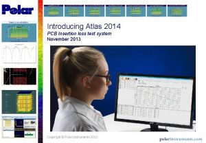 Introducing Atlas 2014 PCB Insertion loss test system