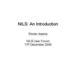NILS An Introduction Rnn Adams NILS User Forum
