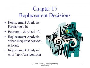 Chapter 15 Replacement Decisions Replacement Analysis Fundamentals Economic