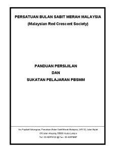 PERSATUAN BULAN SABIT MERAH MALAYSIA Malaysian Red Crescent