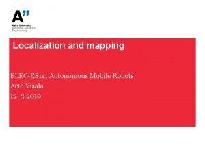 Localization and mapping ELECE 8111 Autonomous Mobile Robots