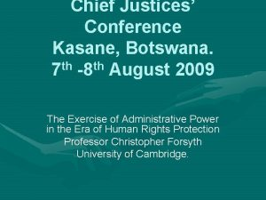 Chief Justices Conference Kasane Botswana 7 th 8
