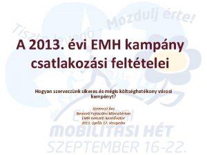 A 2013 vi EMH kampny csatlakozsi felttelei Hogyan