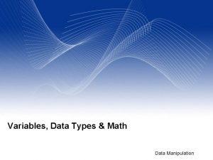 Variables Data Types Math Data Manipulation Variables A