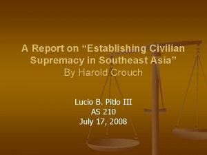 A Report on Establishing Civilian Supremacy in Southeast