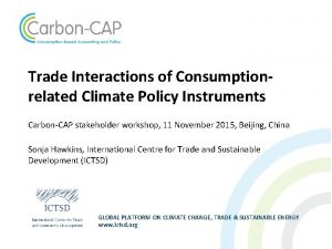 Trade Interactions of Consumptionrelated Climate Policy Instruments CarbonCAP