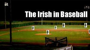 The Irish in Baseball Early Baseball and the