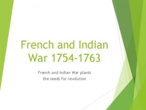 French and Indian War 1754 1763 French and