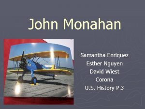 John Monahan Samantha Enriquez Esther Nguyen David Wiest