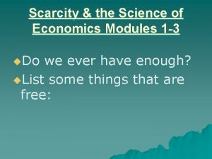 Scarcity the Science of Economics Modules 1 3