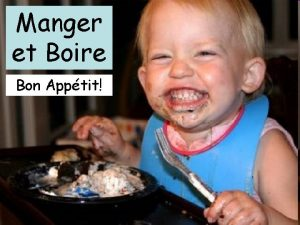 Manger et Boire Bon Apptit Objectives To learn