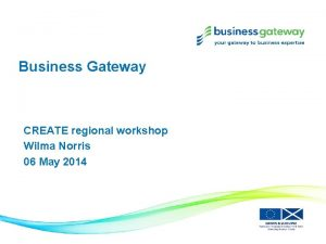 Business Gateway CREATE regional workshop Wilma Norris 06