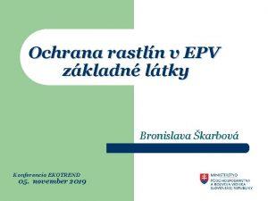 Ochrana rastln v EPV zkladn ltky Bronislava karbov
