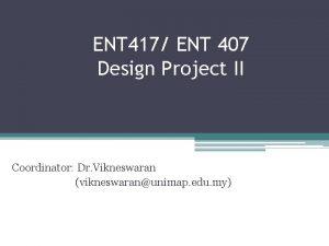 ENT 417 ENT 407 Design Project II Coordinator